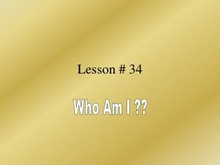 Lesson # 34