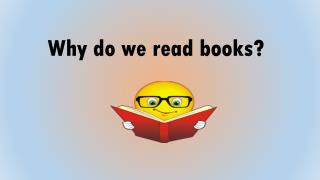 Why do we read books?