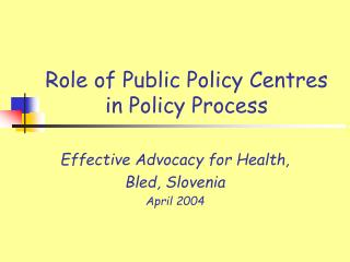 Role of Public Policy  Centres  in Policy Process