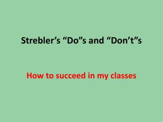 """Strebler's  """" Do""""s  and """" Don't""""s"""