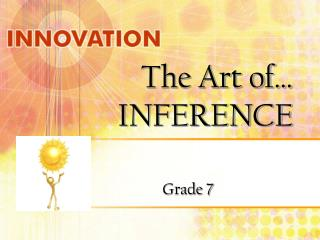 The Art of… INFERENCE