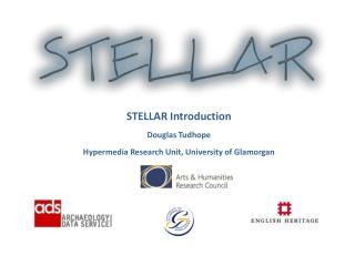 STELLAR Introduction Douglas Tudhope Hypermedia Research Unit, University of Glamorgan