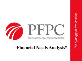 """Financial Needs Analysis"""