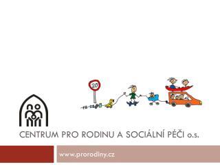 Centrum pro rodinu a sociální péči  o.s .