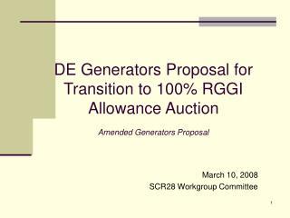 DE Generators Proposal for Transition to 100% RGGI Allowance Auction Amended Generators Proposal
