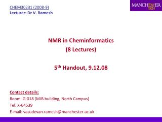 CHEM30231 (2008-9) Lecturer: Dr V. Ramesh
