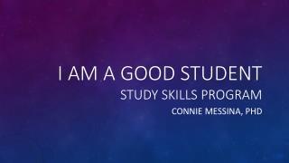 I AM A GOOD STUDENT Study Skills Program