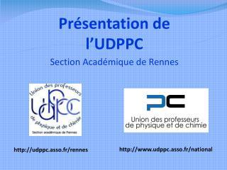 Présentation de l' UDPPC Section Académique de Rennes
