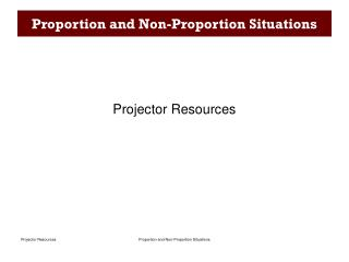 Proportion and Non-Proportion Situations