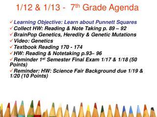 1/12 & 1/13 -  7 th  Grade Agenda