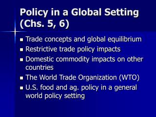 Policy in a Global Setting (Chs. 5, 6)