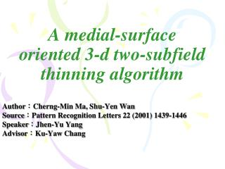 A medial-surface  oriented 3-d two-subfield thinning algorithm