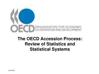 The OECD Accession Process: Review of Statistics and  Statistical Systems