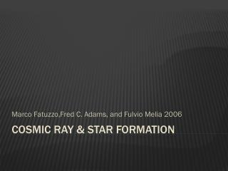 Cosmic Ray & Star Formation