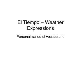 El Tiempo – Weather Expressions
