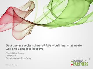 Data use in special schools/PRUs – defining what we do well and using it to improve