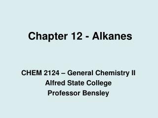 Chapter 12 - Alkanes