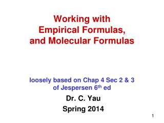 Working with  Empirical Formulas, and Molecular Formulas