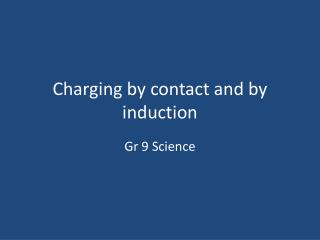 Charging by contact and by induction