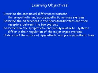 Learning Objectives: Describe the anatomical differences between