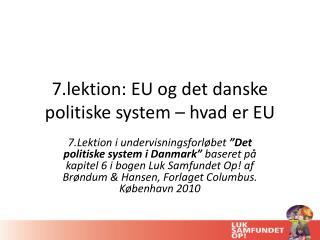 7.lektion: EU og det danske politiske system – hvad er EU