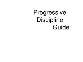 Progressive Discipline               Guide
