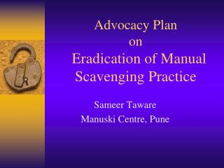 Advocacy Plan  on    Eradication of Manual Scavenging Practice