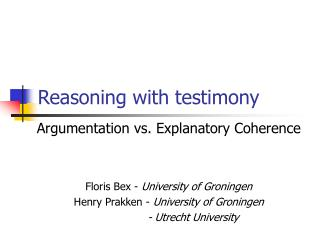 Reasoning with testimony