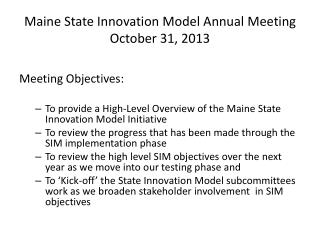 Maine State Innovation Model Annual Meeting October 31, 2013