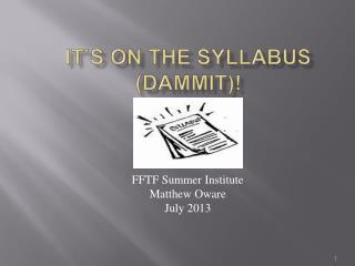 It�s on the Syllabus ( Dammit )!