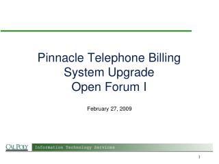 Pinnacle Telephone Billing System Upgrade  Open Forum I