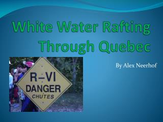 White Water Rafting Through Quebec