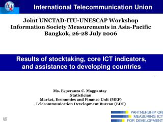 Joint UNCTAD-ITU-UNESCAP Workshop Information Society Measurements in Asia-Pacific