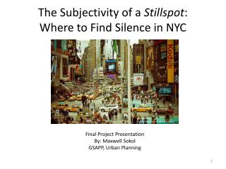 The Subjectivity of a  Stillspot : Where to Find Silence in NYC