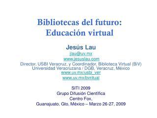 Bibliotecas del futuro:  Educación virtual