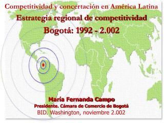 Competitividad y concertación en América Latina Estrategia regional de competitividad