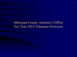Maricopa County Assessor's Office Tax Year 2014 Valuation Overview
