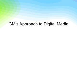 GM's Approach to Digital Media