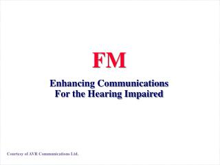 Enhancing Communications For the Hearing Impaired