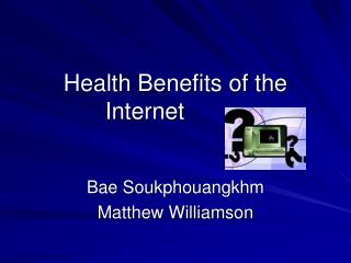 Health Benefits of the Internet