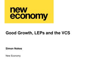 Good Growth, LEPs and the VCS