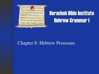 Berachah Bible Institute Hebrew Grammar I