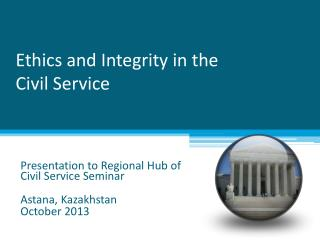 Ethics and Integrity in the              Civil Service