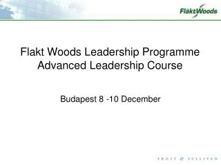 Flakt Woods Leadership Programme Advanced Leadership Course