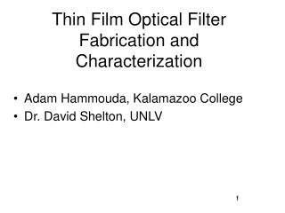 Thin Film Optical Filter Fabrication and Characterization