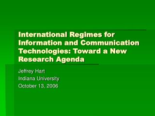 International Regimes for Information and Communication Technologies: Toward a New Research Agenda