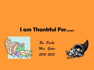 I am Thankful For…..