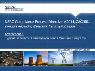 NERC Compliance Process Directive #2011-CAG-001  Directive Regarding Generator Transmission Leads
