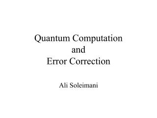 Quantum Computation and Error Correction