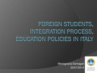 Foreign students ,  integration  process ,  education  policies  in  Italy